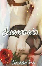 Inocencia. Christian Grey. [TERMINADA] by KattyColombo