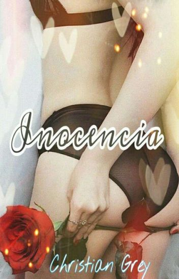 Inocencia. Christian Grey. [TERMINADA]