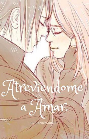 Atreviéndome a Amar(SasuSaku)