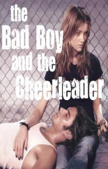 THE BAD BOY AND THE CHEERLEADER
