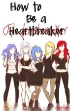 How to Be a Heartbreaker by CanYouVernot