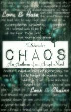Chaos: An Anthem of an Angel (Pt. 1) - 2014 by TSchrader