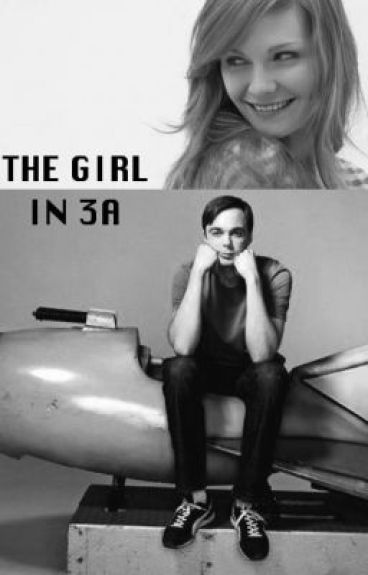 The Girl In 3A (A Sheldon Cooper Fanfic)