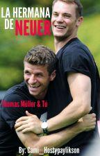 La Hermana De Neuer - [Thomas Müller & Tú] by Cami_Hostypaylikson