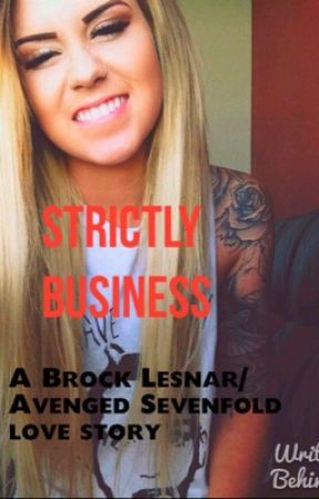 Strictly Business (A WWE/Avenged Sevenfold Love story) by WWEFOREVER0823