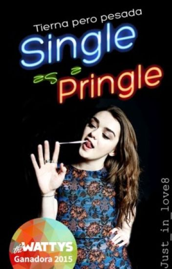 Single as a Pringle: Tierna pero pesada