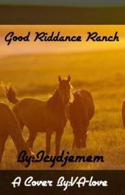 Good Riddance Ranch by icydjemem