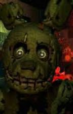 A Little Fright Won't Hurt Anyone (FNAF 3 x reader fanfic) by YsaLisaRules