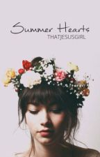 Summer Hearts [COMING IN 2016] by ThatJesusGirl