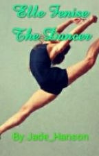 Elle Fenise: The Dancer by Jade_Hanson