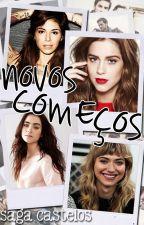 Novos Começos - Saga Castelos [Completo] by LauraaMachado