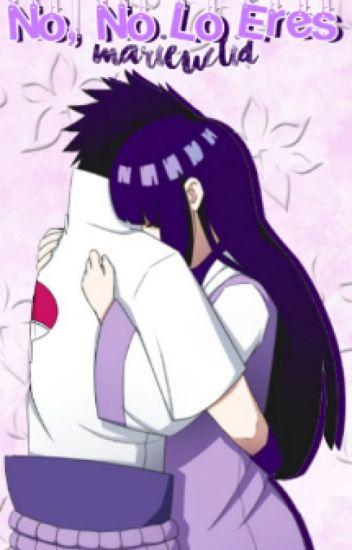 """Sasuhina """"No, no lo eres."""""""