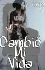 Cambió Mi Vida. // #CMV 1 by akfjsnfjalfn