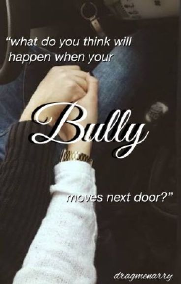 Bully || l.h (EDITING IN PROGRESS)