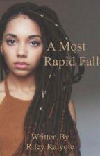 A Most Rapid Fall (BWWM) by RileyKaiyote
