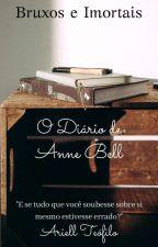 Bruxos e Imortais: O Diário de Anne Bell by Ariell_Teofilo