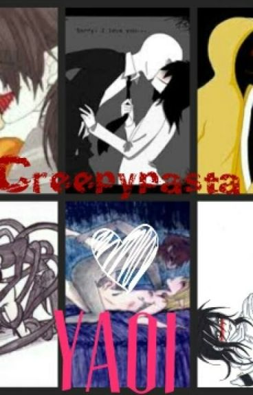 Creepypasta, Yaoi One Shots (accepting requests)
