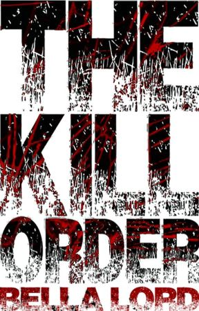 The Kill Order by BellaLord