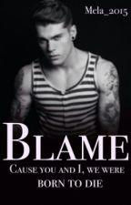 Blame  (EDITANDO) by Mela_2015