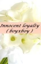 Innocent Loyalty  (boyXboy) by Sakurahanachan
