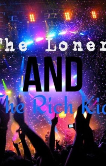 The Loner and the Rich Kid (BWWM)
