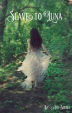 Slave To Luna (B1) by Ann-Sheree