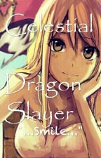 Celestial Dragon Slayer [Discontinued]✓ by YuukiBroechain8