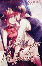 ฅMr. Gangster meets Ms. Innocent by MissDumbMasochist
