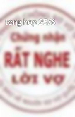 tong hop 25/6