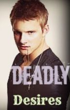 Deadly Desires (Cato Love Story) by LoveAndLiveLife