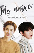 My answer ♡Chanbaek/Baekyeol♡ by DarkSoulMaster