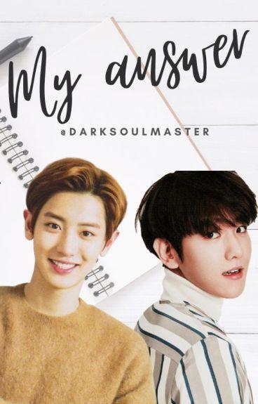 My answer ♡Chanbaek/Baekyeol♡
