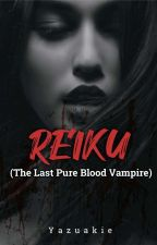 REIKU  (The Last PureBlood Vampire) by Yazuakie