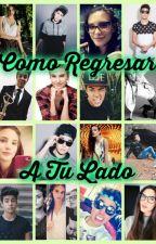 Como Regresar A Tu Lado - Mario Bautista y Tu - Terminada by Danna_Fernandez