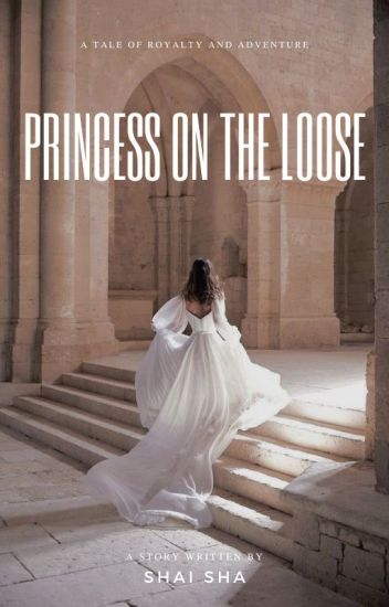 Princess on the Loose [Completed]