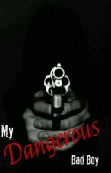 My Dangerous Bad Boy