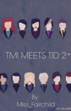 TMI meets TID 2 by Miss_Fairchild