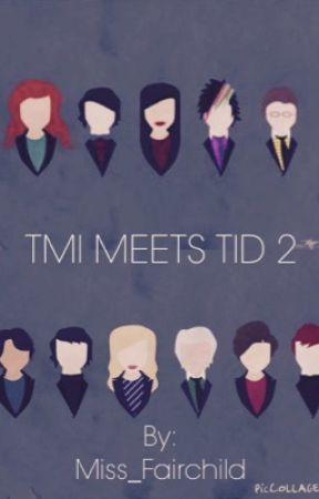 TMI meets TID 2 by Miss_Fairchild