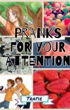 Pranks for your Attention-(Percy Jackson Fanfiction) Tratie by Arctic_Paradise