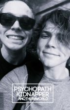 Psychopath Kidnapper// Lashton by another4world