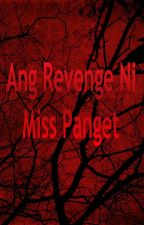Ang Revenge ni Miss Panget (On-going) by marryliza