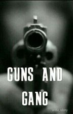 guns and gang by write_story