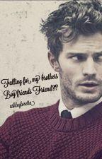 Falling for my brother's boyfriend's friend?!? (manxman)(ON HOLD) by ashleyloretta