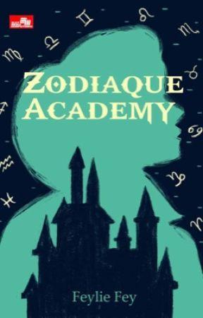 Zodiaque Academy (Published by Elex Media Komputindo) by FeylieFey