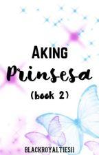Aking Prinsesa 2 by blackroyalties11