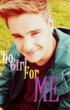 The Girl For Me (Liam Payne Fan Fic) by dottiylottiy01