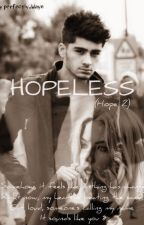 Hopeless (Hope 2) || z.m by Perfectly_Wayn