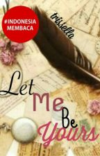 Let Me be Yours by trissella