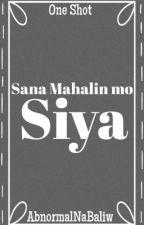 Sana Mahalin mo sya (One Shot) by AbnormalNaBaliw