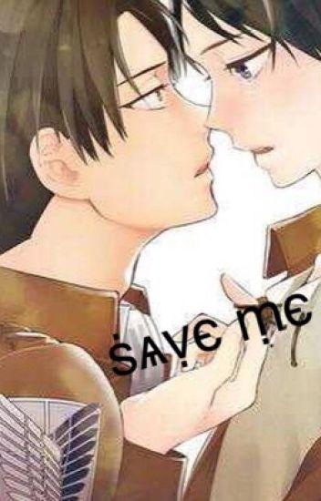 Save Me (Levi x Eren)